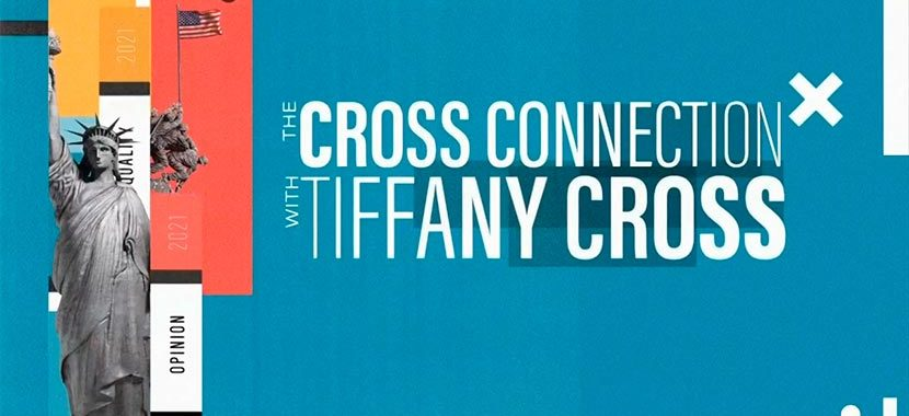 The Cross Connection with Tiffany Cross – 3/6/21 | 11AM